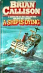 A Ship is Dying - Brian Callison