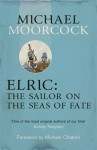 Elric: The Sailor on the Seas of Fate (Elric Chronological Order, #3) - Michael Moorcock