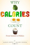 Why Calories Count: From Science to Politics - Marion Nestle, Malden Nesheim