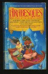 Arabesques: More Tales of the Arabian Nights - Susan Shwartz, Elizabeth Ann Scarborough, Melissa Scott, William R. Forstchen, Harry Turledove, M.J. Engh, Sandra Miesel, Larry Nivan, Gene Wolfe, Tanith Lee, Jane Yolen, Esther M. Friesner, Nancy Springer, Andre Norton, Judith Tarr