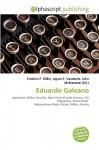 Eduardo Galeano - Frederic P. Miller, Agnes F. Vandome, John McBrewster