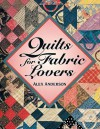 Quilts for Fabric Lovers - Print on Demand Edition - Alex Anderson, Harold Nadel, Joyce E. Lytle, Rose Sheifer