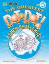 The Greatest Dot-to-Dot Super Challenge Book 5 (Greatest Dot to Dot! Super Challenge!) - David Kalvitis