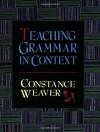 Teaching Grammar in Context - Constance Weaver