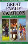 Great Family Vacations - Candyce H. Stapen