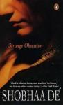 Strange Obsession - Shobhaa Dé