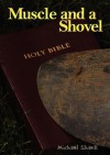 Muscle and a Shovel - Michael J. Shank, Jamie Parker
