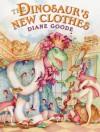 The Dinosaur's New Clothes - Diane Goode, Hans Christian Andersen