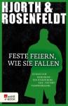Feste feiern, wie sie fallen (German Edition) - Michael Hjorth, Hans Rosenfeldt, Ursel Allenstein