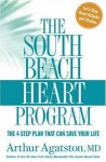 The South Beach Heart Program: The 4-Step Plan that Can Save Your Life - Arthur Agatston