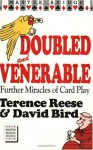 Doubled and Venerable: Further Miracles of Card Play - Terence Reese, David Bird