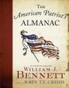 The American Patriot's Almanac: Daily Readings on America - William J. Bennett, John T.E. Cribb Jr.