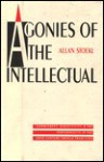 Agonies of the Intellectual: Commitment, Subjectivity, and the Performative in the Twentieth-Century French Tradition - Allan Stoekl