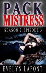 Pack Mistress Season 2 Episode 3 (Quick 'n' Dirty Erotic Werewolf Serial) - Evelyn Lafont