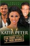 Katie v. Peter: The Inside Story of Their Divorce - Emily Herbert