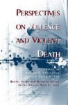 Perspectives on Violence and Violent Death - Robert G. Stevenson, Gerry R. Cox