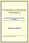 Le Morte d'Arthur, Vol 2 (Webster's Italian Thesaurus) - Thomas Malory