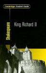 Cambridge Student Guide to King Richard II (Cambridge Student Guides) - Mike Clamp, Rex Gibson