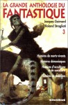 La Grande Anthologie Du Fantastique, #3 - Jacques Goimard, Roland Stragliati