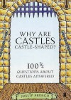 Why Are Castles Castle-shaped? - Philip Ardagh