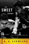 The Sweet Science - A. J. Liebling, Robert Anasi