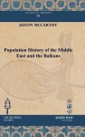 Population History of the Middle East and the Balkans - Justin McCarthy