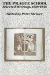 The Prague School: Selected Writings, 1929-1946 - Peter Steiner