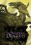 Shadow Dragons - James A. Owen