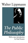 The Public Philosophy - Walter Lippmann