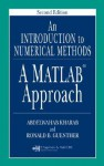 An Introduction to Numerical Methods: A MATLAB Approach - Abdelwahab Kharab, Ronald B. Guenther