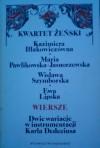 Kwartet żeński - Wisława Szymborska, Ewa Lipska, Maria Pawlikowska-Jasnorzewska, Kazimiera Iłłakiewiczówna