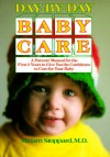 Day by Day Baby Care: An Owner's Manual for the First Three Years - Miriam Stoppard