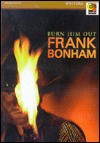 Burn Him Out - Frank Bonham, John Hitchcock
