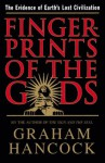 Fingerprints of the Gods: The Evidence of Earth's Lost Civilization - Graham Hancock