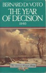 The Year of Decision 1846 (American Heritage Library) - Bernard DeVoto