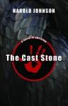 The Cast Stone - Harold Johnson