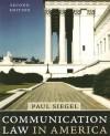 Communication Law in America - Paul Siegel, Katie Osowiecki