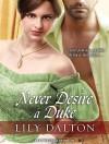 Never Desire a Duke - Lily Dalton, Veida Dehmlow