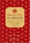 Machiavelli's The Prince: Bold-faced Principles on Tactics, Power, and Politics (Bold-Faced Wisdom) - Niccolò Machiavelli, Rob McMahon, W. K. Marriott
