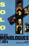 Solo!: The Best Monologues of the 80s: Men - Michael Earley, Philippa Keil