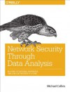 Network Security Through Data Analysis: Building Situational Awareness - Michael S. Collins
