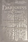 The Darkness That Comes Before - R. Scott Baker, R. Scott Bakker