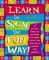 Learn to Sign the Fun Way!: Let Your Fingers Do the Talking with Games, Puzzles, and Activities in American Sign Language - Penny Warner