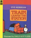 Train Leaves the Station - Dale Gottlieb, Eve Merriam