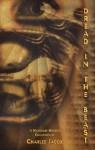 Dread In The Beast - Charlee Jacob