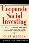 Corporate Social Investing: The Breakthrough Strategy for Giving & Getting Corporate Contributions - Curt Weeden, Paul Newman, Peter Lynch