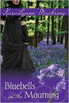 Bluebells in the Mourning - KaraLynne Mackrory