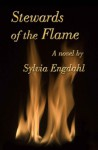 Stewards of the Flame (The Flame, #1) - Sylvia Engdahl