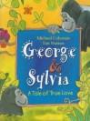 George & Sylvia: a tale of true love - Michael Coleman, Tim Warnes