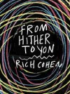 From Hither to Yon (Kindle Single) - Rich Cohen